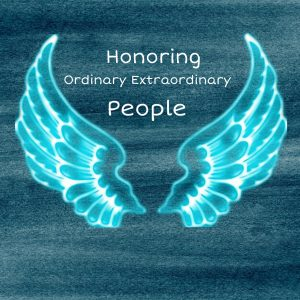 Honoring Ordinary Extraordinary People